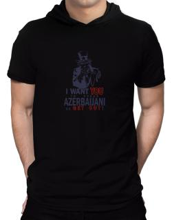 I Want You To Speak Azerbaijani Or Get Out! Hooded T-Shirt - Mens