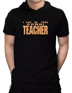 I Can Be You Gondi Teacher Hooded T-Shirt - Mens
