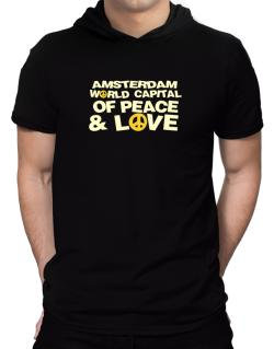 Amsterdam World Capital Of Peace And Love Hooded T-Shirt - Mens