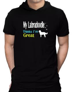 My Labradoodle , Thinks I Am Great Hooded T-Shirt - Mens