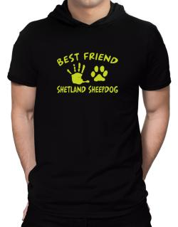 My Best Friend Is My Shetland Sheepdog Hooded T-Shirt - Mens