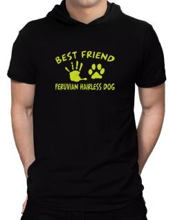 My Best Friend Is My Peruvian Hairless Dog Hooded T-Shirt - Mens