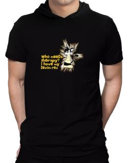 Who Needs Therapy? I Have My Devon Rex Hooded T-Shirt - Mens