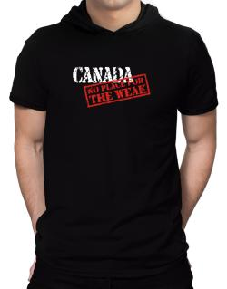 Canada No Place For The Weak Hooded T-Shirt - Mens