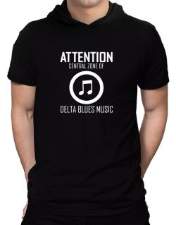 Attention: Central Zone Of Delta Blues Music Hooded T-Shirt - Mens