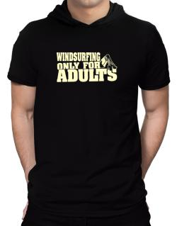 Windsurfing Only For Adults Hooded T-Shirt - Mens