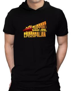 Support Your Local Episcopalian Hooded T-Shirt - Mens