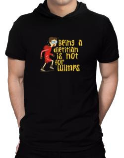 Being A Dietitian Is Not For Wimps Hooded T-Shirt - Mens