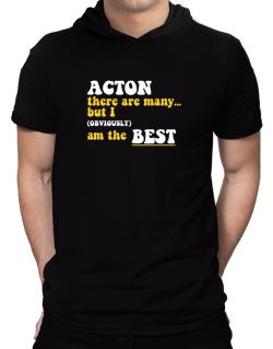 Acton There Are Many... But I (obviously) Am The Best Hooded T-Shirt - Mens