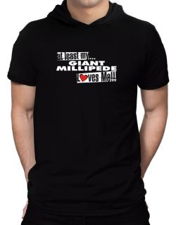 At Least My Giant Millipede Loves Me ! Hooded T-Shirt - Mens