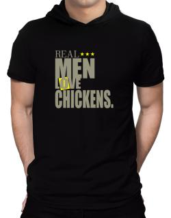 Real Men Love Chickens Hooded T-Shirt - Mens