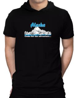 Come for the adventure Alaska Hooded T-Shirt - Mens