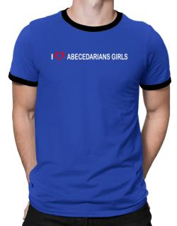 I love Abecedarians Girls  Ringer T-Shirt