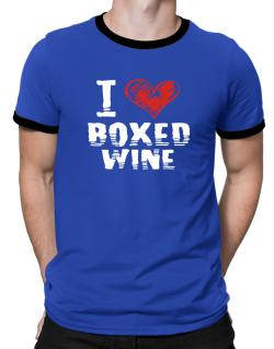 I love boxed wine Ringer T-Shirt