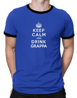 Keep calm and drink Grappa Ringer T-Shirt