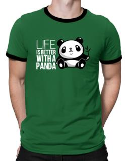 Life is better with a panda Ringer T-Shirt