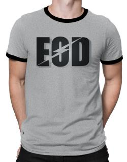 EOD explosive ordinance disposal Ringer T-Shirt