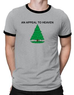 An appeal to heaven Ringer T-Shirt