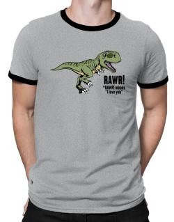 Rawr means I Love You in dinosaur Ringer T-Shirt
