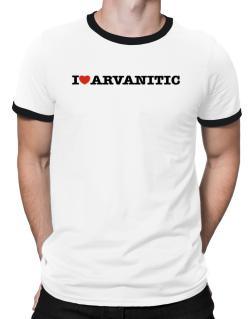 I Love Arvanitic Ringer T-Shirt