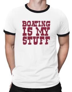 Boating Is My Stuff Ringer T-Shirt