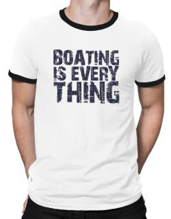 Boating Is Everything Ringer T-Shirt