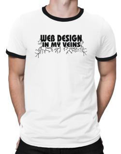Web Design In My Veins Ringer T-Shirt