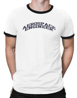 Aerospace Engineer Ringer T-Shirt
