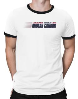Faster Than An Andean Condor Ringer T-Shirt