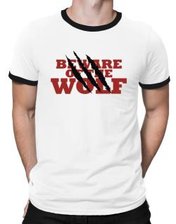 Beware Of The Wolf Ringer T-Shirt