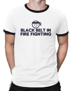 Black Belt In Fire Fighting Ringer T-Shirt