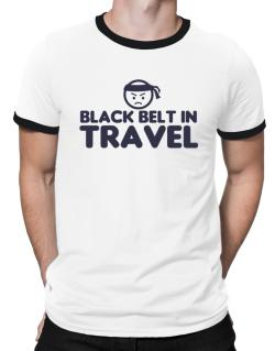 Black Belt In Travel Ringer T-Shirt