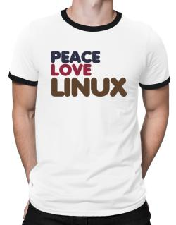 Peace Love Linux Ringer T-Shirt