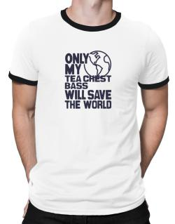 Only My Tea Chest Bass Will Save The World Ringer T-Shirt