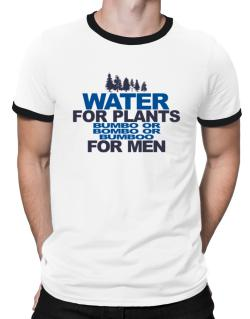 Water For Plants, Bumbo Or Bombo Or Bumboo For Men Ringer T-Shirt