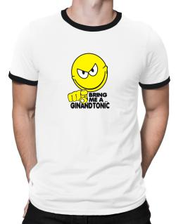 Bring Me A ... Gin And Tonic Ringer T-Shirt