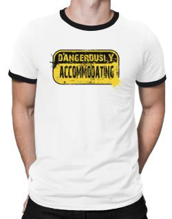 Dangerously Accommodating Ringer T-Shirt