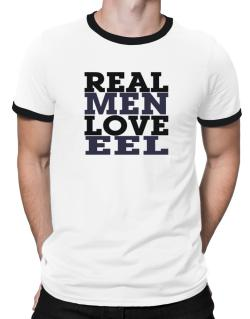Real Men Love Eel Ringer T-Shirt