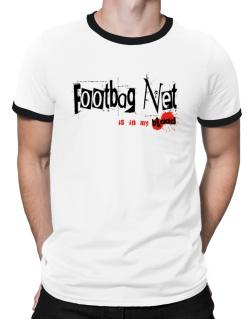 Footbag Net Is In My Blood Ringer T-Shirt