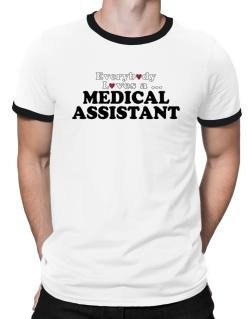 Everybody Loves A Medical Assistant Ringer T-Shirt