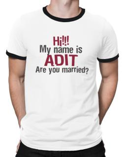 Hi My Name Is Adit Are You Married? Ringer T-Shirt