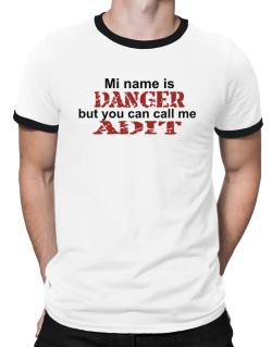 My Name Is Danger But You Can Call Me Adit Ringer T-Shirt