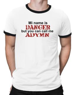My Name Is Danger But You Can Call Me Adymn Ringer T-Shirt