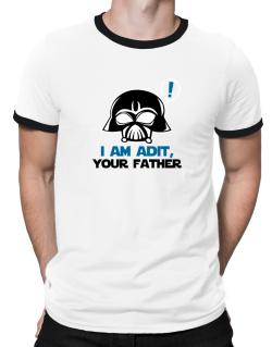 I Am Adit, Your Father Ringer T-Shirt
