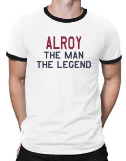 Alroy The Man The Legend Ringer T-Shirt