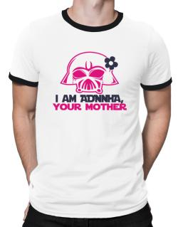 I Am Adonia, Your Mother Ringer T-Shirt