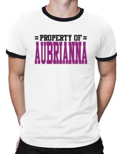 Property Of Aubrianna Ringer T-Shirt