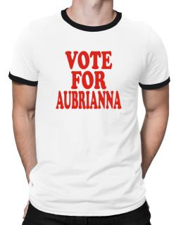Vote For Aubrianna Ringer T-Shirt