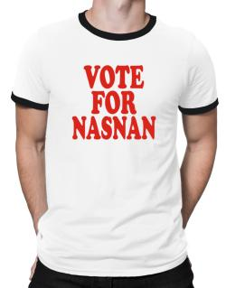 Vote For Nasnan Ringer T-Shirt