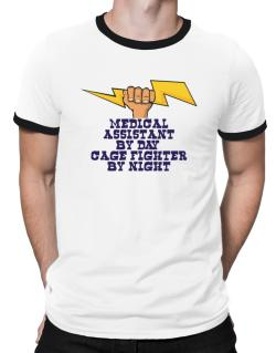 Medical Assistant By Day, Cage Fighter By Night Ringer T-Shirt